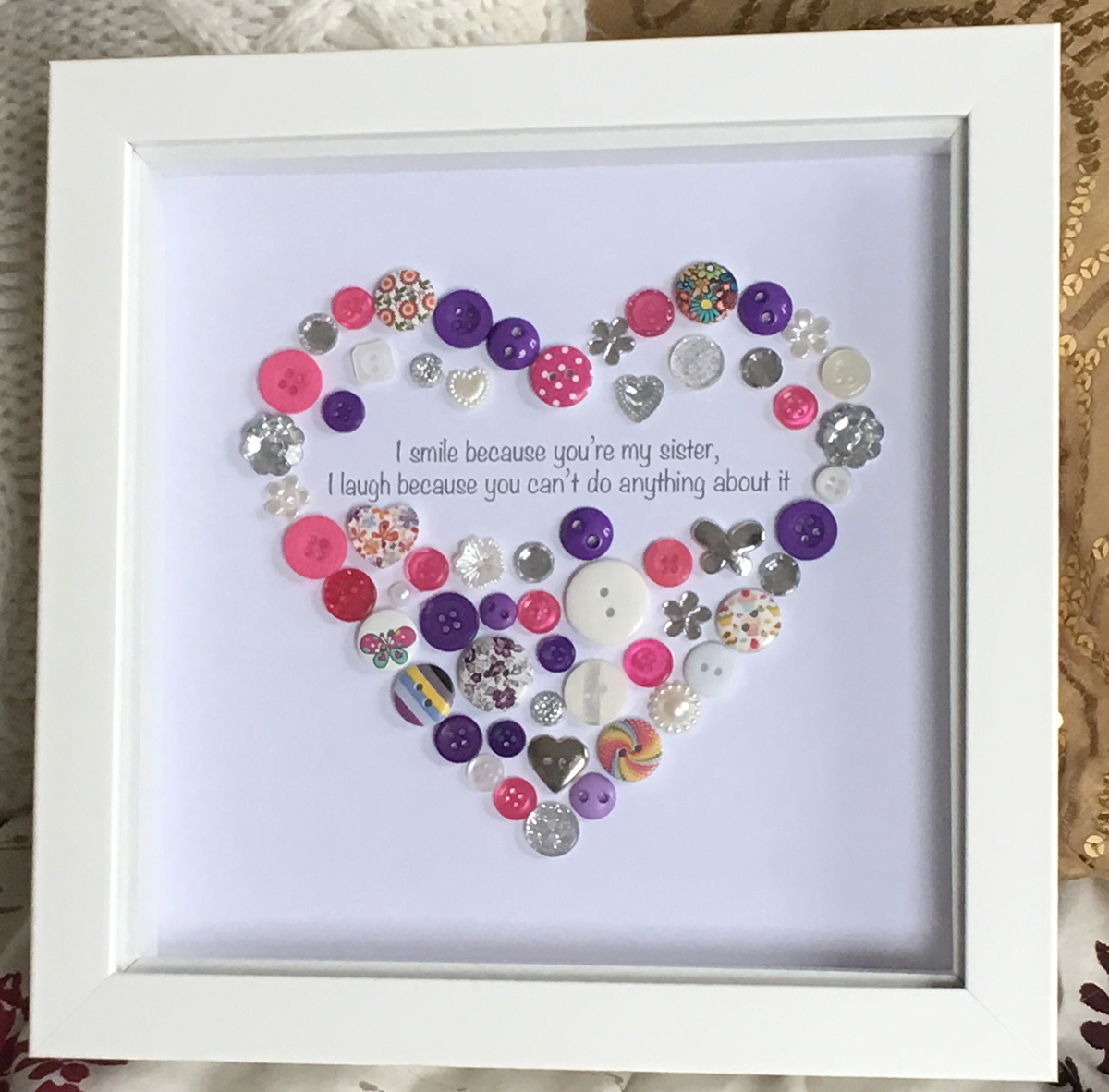 Sister Personalised Button Heart Picture - I smile because you\'re my ...